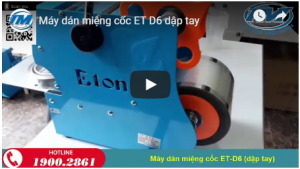 Video: Máy dán miệng cốc ET-D6 dập tay