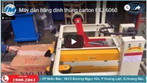 Video: Máy dán bằng dính thùng carton FXJ 6060