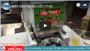 Video: Máy dán miệng cốc ET-H2