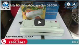 Video: Máy hút chân không gia đình DZ-300A