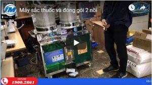 Video: Máy sắc thuốc và đóng gói 2 nồi