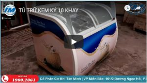 Video: Tủ trữ kem ký 10 khay
